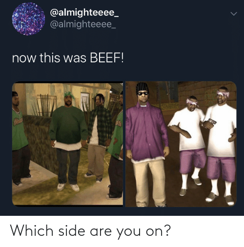are you: Which side are you on?