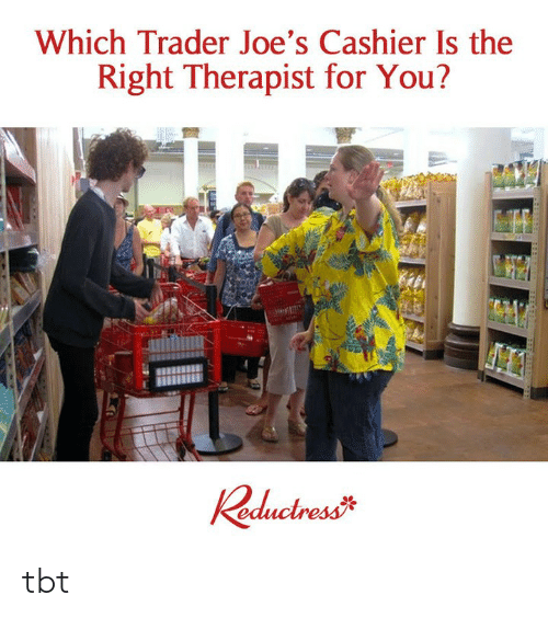 Memes, Tbt, and 🤖: Which Trader Joe's Cashier Is the  Right Therapist for You? tbt