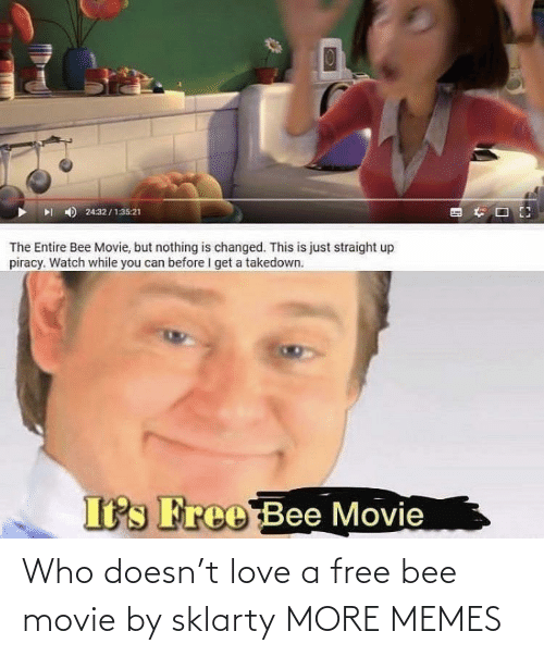 Movie: Who doesn't love a free bee movie by sklarty MORE MEMES