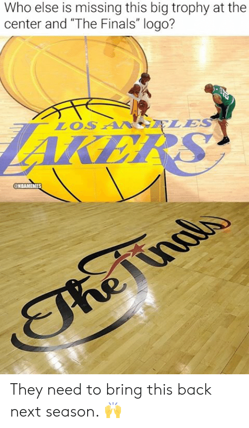 """Finals, Nba, and Back: Who else is missing this big trophy at the  center and """"The Finals"""" logo?  LOS A ELES  AKERS  GNBAMEMES  The iinalo They need to bring this back next season. 🙌"""