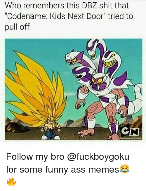 """funny ass memes: Who remembers this DBZ shit that  """"Codename: Kids Next Door"""" tried to  pull off Follow my bro @fuckboygoku for some funny ass memes😂🔥"""