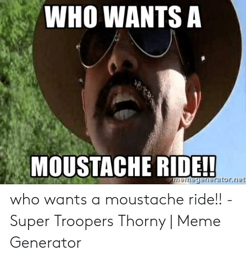 🐣 25+ Best Memes About Who Wants a Moustache Ride | Who