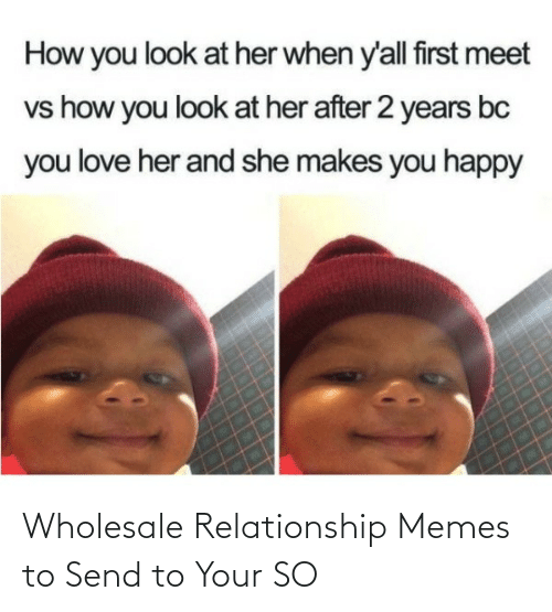 Relationship Memes: Wholesale Relationship Memes to Send to Your SO