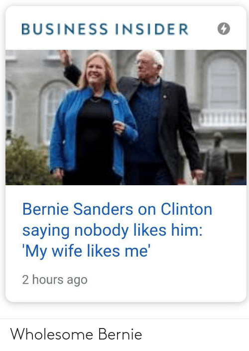 Bernie: Wholesome Bernie