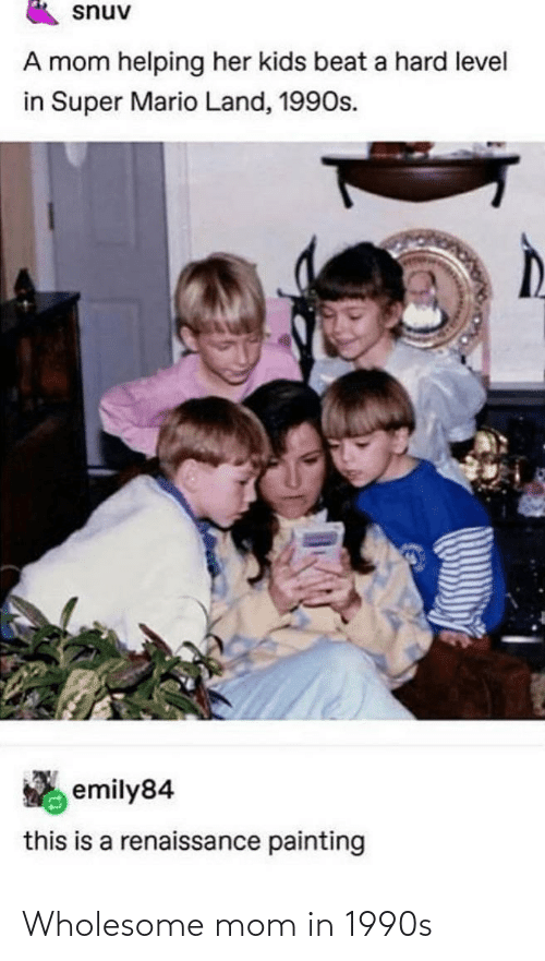Wholesome: Wholesome mom in 1990s