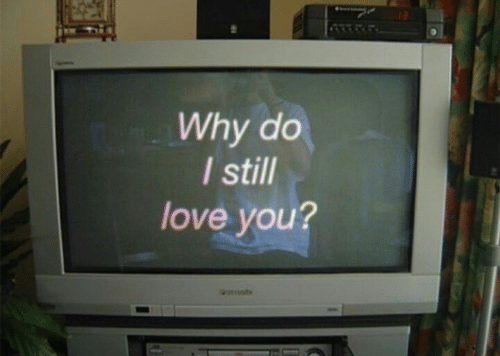 still-love-you: Why do  I still  love you?