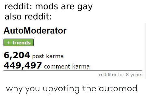 Upvoting: why you upvoting the automod