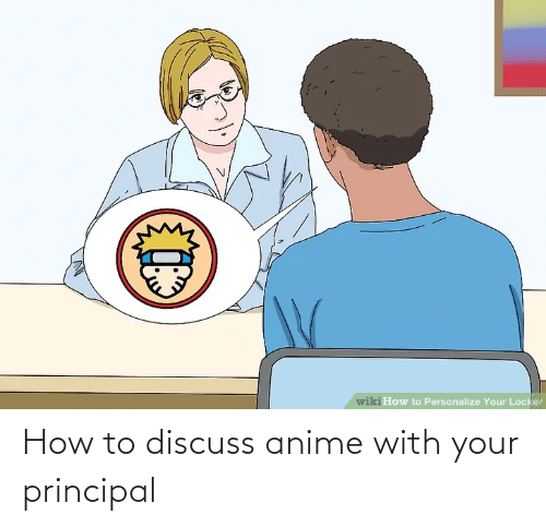 Personalize: wiki How to Personalize Your Locker How to discuss anime with your principal