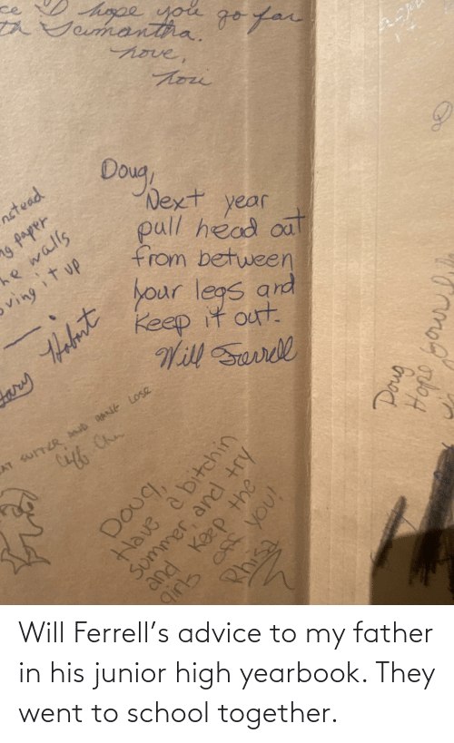 ferrell: Will Ferrell's advice to my father in his junior high yearbook. They went to school together.