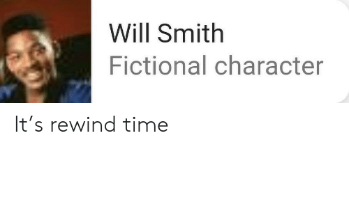 Will Smith: Will Smith  Fictional character It's rewind time