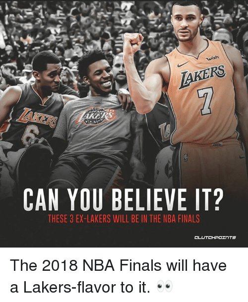 Finals, Los Angeles Lakers, and Nba: wish  CAN YOU BELIEVE IT  THESE 3 EX-LAKERS WILL BE IN THE NBA FINALS The 2018 NBA Finals will have a Lakers-flavor to it. 👀