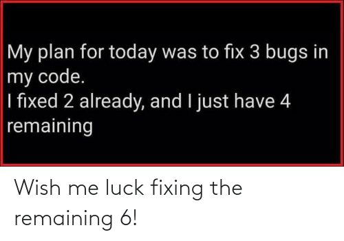 Fixing: Wish me luck fixing the remaining 6!