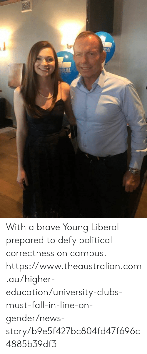 Dank, Fall, and News: With a brave Young Liberal prepared to defy political correctness on campus.  https://www.theaustralian.com.au/higher-education/university-clubs-must-fall-in-line-on-gender/news-story/b9e5f427bc804fd47f696c4885b39df3