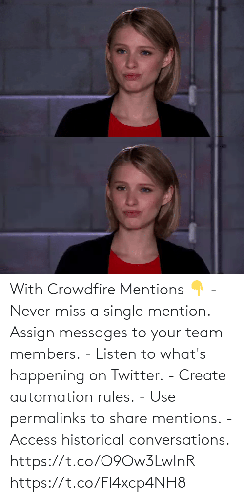 Rules: With Crowdfire Mentions 👇 - Never miss a single mention. - Assign messages to your team members. - Listen to what's happening on Twitter. - Create automation rules. - Use permalinks to share mentions. - Access historical conversations.  https://t.co/O9Ow3LwInR https://t.co/Fl4xcp4NH8