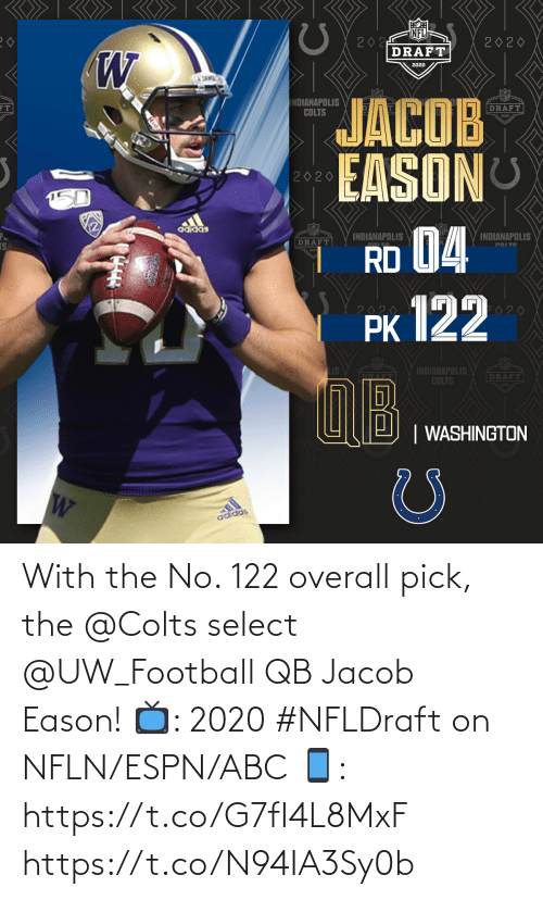 ABC: With the No. 122 overall pick, the @Colts select @UW_Football QB Jacob Eason!  📺: 2020 #NFLDraft on NFLN/ESPN/ABC 📱: https://t.co/G7fI4L8MxF https://t.co/N94IA3Sy0b