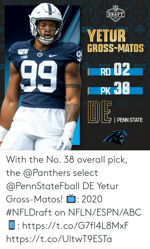 ABC: With the No. 38 overall pick, the @Panthers select @PennStateFball DE Yetur Gross-Matos!  📺: 2020 #NFLDraft on NFLN/ESPN/ABC 📱: https://t.co/G7fI4L8MxF https://t.co/UltwT9ESTa