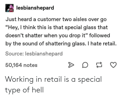 type: Working in retail is a special type of hell