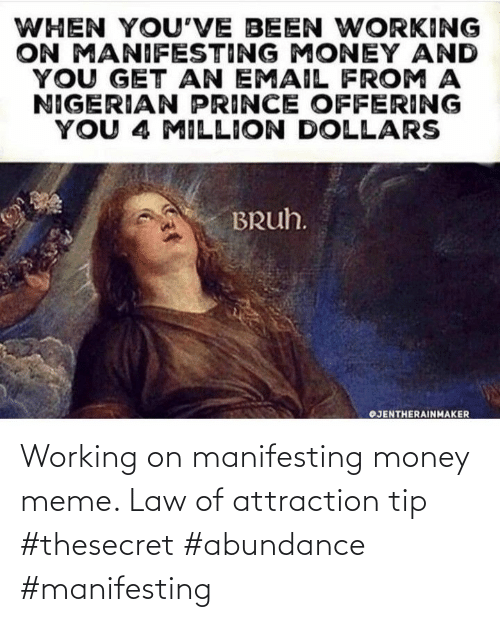 law: Working on manifesting money meme. Law of attraction tip #thesecret #abundance #manifesting