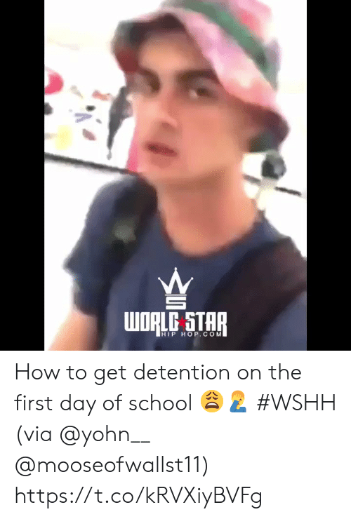 wshh: WORLD STAR  HIP HOP.COM How to get detention on the first day of school 😩🤦♂️ #WSHH (via @yohn__ @mooseofwallst11) https://t.co/kRVXiyBVFg