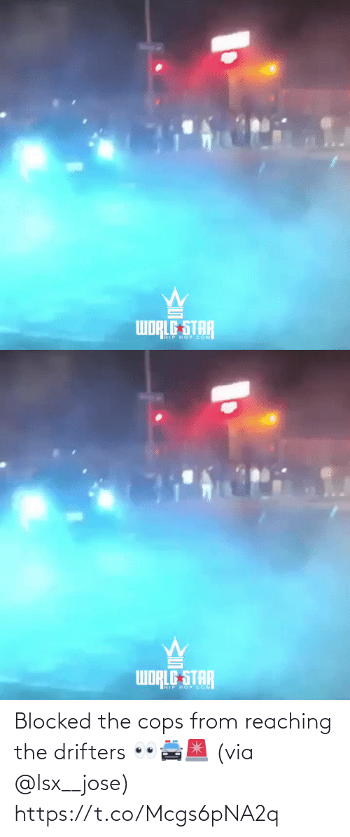 Reaching: WORLG STAR  HIP HOP COM   WORLE STAR  HIP HOP COM Blocked the cops from reaching the drifters 👀🚔🚨 (via @lsx__jose) https://t.co/Mcgs6pNA2q