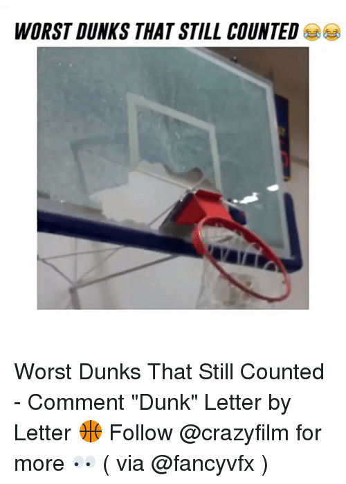 """Still Counts: WORST DUNKS THAT STILL COUNTED Worst Dunks That Still Counted - Comment """"Dunk"""" Letter by Letter 🏀 Follow @crazyfilm for more 👀 ( via @fancyvfx )"""