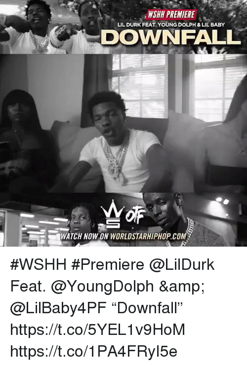"""Lil Durk, Worldstarhiphop, and Wshh: WSHH PREMIERE  DOWNFALL  LIL DURK FEAT. YOUNG DOLPH & LIL BABY  WATCH NOWON WORLDSTARHIPHOP.COM #WSHH #Premiere @LilDurk Feat. @YoungDolph & @LilBaby4PF """"Downfall"""" https://t.co/5YEL1v9HoM https://t.co/1PA4FRyI5e"""