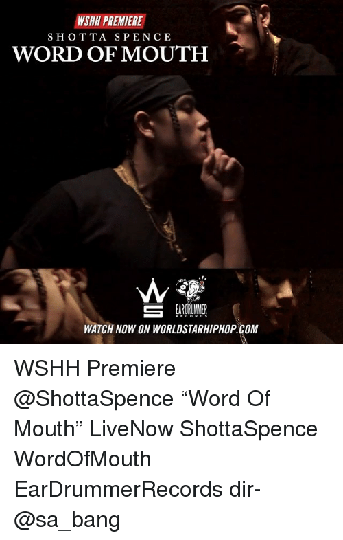 """mouthing: WSHH PREMIERE  SHOTTA SPENCE  WORD OF MOUTH  WATCH NOW ON WORLDSTARHIPHOP.COM WSHH Premiere @ShottaSpence """"Word Of Mouth"""" LiveNow ShottaSpence WordOfMouth EarDrummerRecords dir- @sa_bang"""