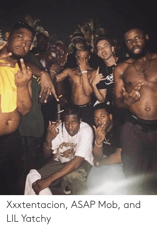 Dank, 🤖, and Mob: Xxxtentacion, ASAP Mob, and LIL Yatchy
