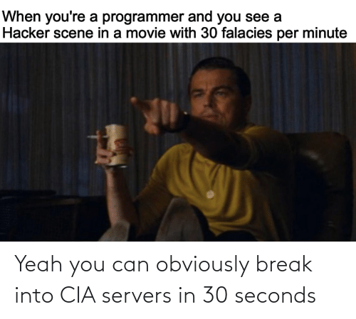Break: Yeah you can obviously break into CIA servers in 30 seconds