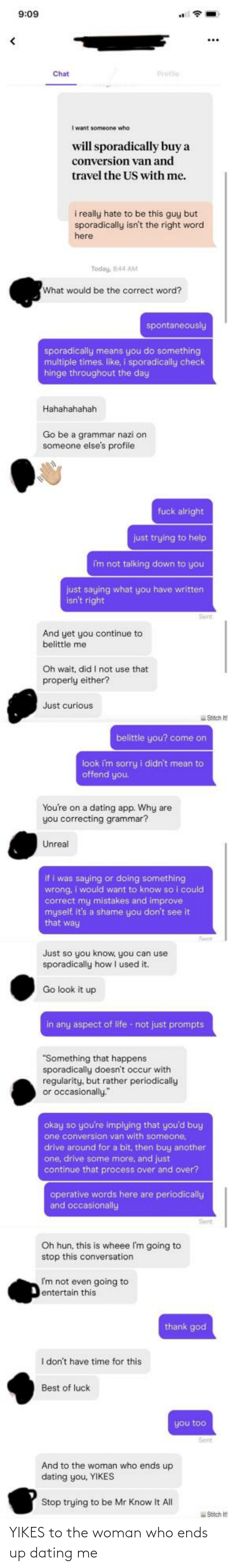 who: YIKES to the woman who ends up dating me