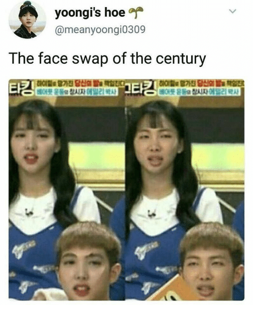 swap: yoongi's hoe  @meanyoongi0309  The face swap of the century  타