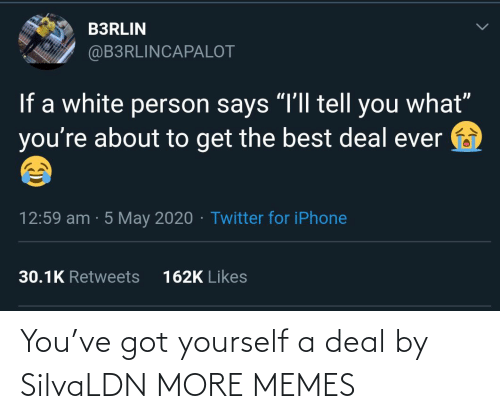 deal: You've got yourself a deal by SilvaLDN MORE MEMES