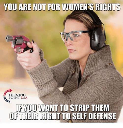 fyou: YOU ARE NOT FOR WOMEN'S RIGHTS  TURNING  POINT USA  FYOU WANT TO STRIP THEM  OP THEIR BIGHT TO SELF DEFENSE
