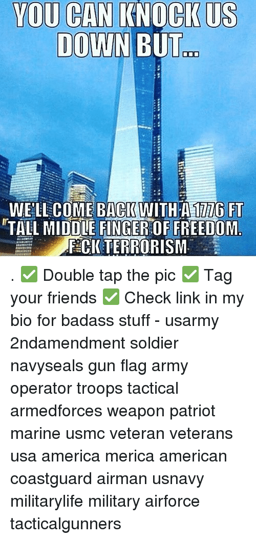 Fingered: YOU CAN KNOCK U  DOVWN BUT  WE'LLCOME BACKWITH A177 FT  TALL MIDDLE FINGER:OF FREEDOM  F CI TERRORISM . ✅ Double tap the pic ✅ Tag your friends ✅ Check link in my bio for badass stuff - usarmy 2ndamendment soldier navyseals gun flag army operator troops tactical armedforces weapon patriot marine usmc veteran veterans usa america merica american coastguard airman usnavy militarylife military airforce tacticalgunners