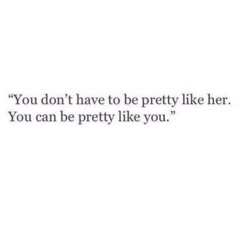 """Her, Can, and You: """"You don't have to be pretty like her.  You can be pretty like you."""