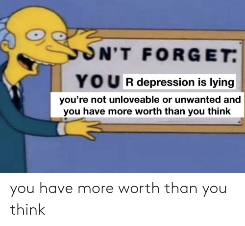 Than: you have more worth than you think