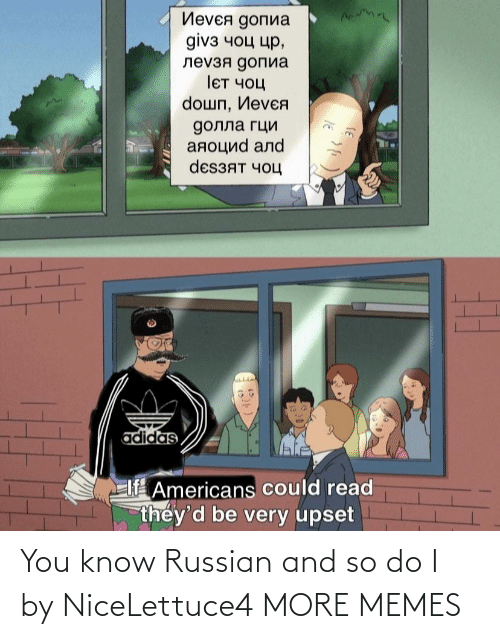 You Know: You know Russian and so do I by NiceLettuce4 MORE MEMES
