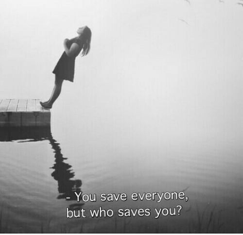 Who, You, and Everyone: You save everyone,  but who saves you?