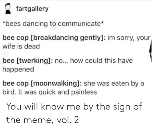 meme: You will know me by the sign of the meme, vol. 2