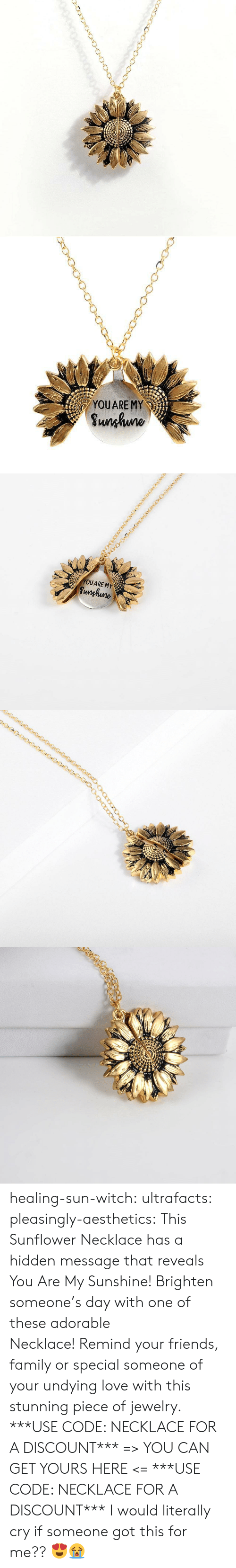 Family, Friends, and Love: YOUARE MY  Sunhuno   YOUARE MY  Sunghune healing-sun-witch: ultrafacts:   pleasingly-aesthetics:  This Sunflower Necklace has a hidden message that reveals You Are My Sunshine! Brighten someone's day with one of these adorable Necklace!Remind your friends, family or special someone of your undying love with this stunning piece of jewelry. ***USE CODE: NECKLACE FOR A DISCOUNT*** => YOU CAN GET YOURS HERE <=    ***USE CODE: NECKLACE FOR A DISCOUNT***     I would literally cry if someone got this for me?? 😍😭
