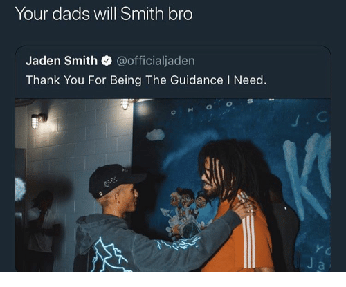 Jaden: Your dads will Smith bro  Jaden Smith @officialjaden  Thank You For Being The Guidance I Need