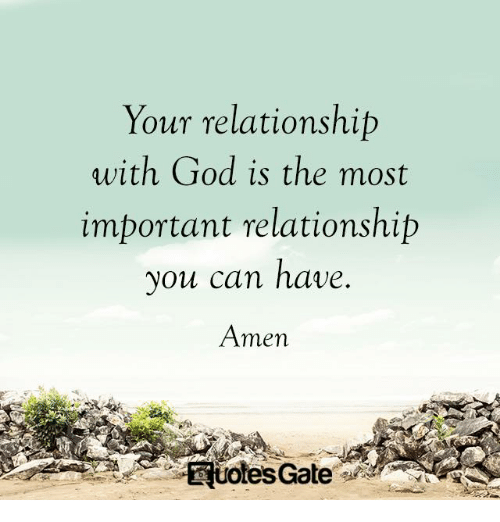God, Gate, and Can: Your relationship  with God is the most  important relationship  you can have  Amen  totes Gate
