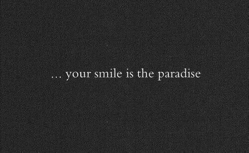 Paradise: your smile is the paradise