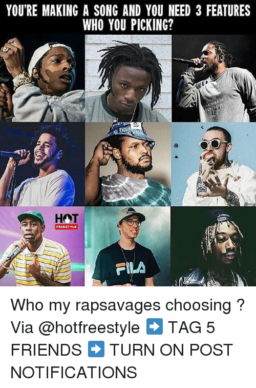 Fila: YOU'RE MAKING A SONG AND YOU NEED 3 FEATURES  WHO YOU PICKING?  FIQUe  FREESTYLE  FILA Who my rapsavages choosing ? Via @hotfreestyle ➡️ TAG 5 FRIENDS ➡️ TURN ON POST NOTIFICATIONS