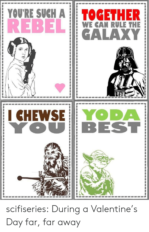 Tumblr, Valentine's Day, and Yoda: YOU'RE SUCH ATOGETHER  REBEL  WE CAN RULE THE I  I CHEWSE YODA scifiseries:  During a Valentine's Day far, far away