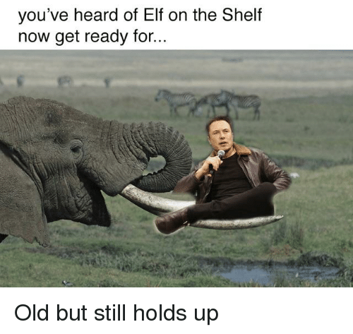 Elf, Elf on the Shelf, and Old: you've heard of Elf on the Shelf  now get ready for...