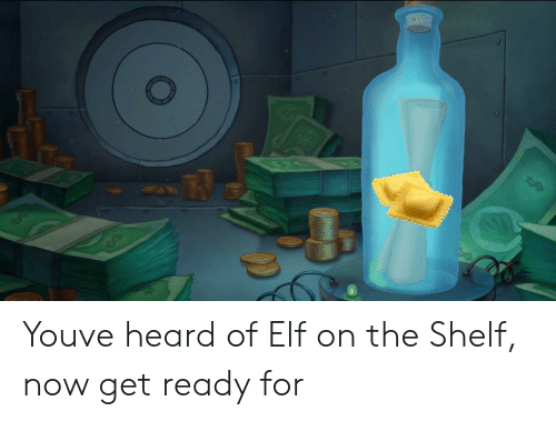Elf, Elf on the Shelf, and You: Youve heard of Elf on the Shelf, now get ready for