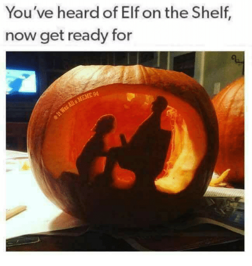 Elf, Elf on the Shelf, and Now: You've heard of Elf on the Shelf,  now get ready for  94