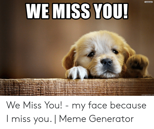 25 Best Memes About Miss You Meme Generator Miss You Meme
