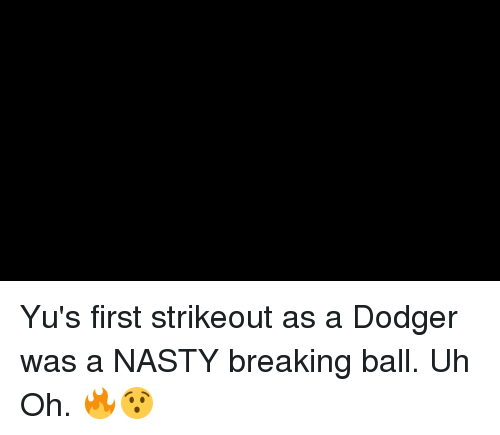 Dodger: Yu's first strikeout as a Dodger was a NASTY breaking ball. Uh Oh. 🔥😯